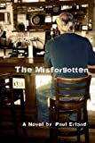 img - for The Misforgotten by Paul Erland (2010-06-02) book / textbook / text book