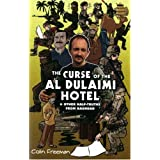 Curse of the Al Dulaimi Hotel: And Other Half-truths from Baghdadby Colin Freeman