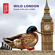 Wild London: Sounds of the City's Wildlife | [The British Library Sound Archive]