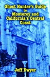 img - for Ghost Hunter's Guide to Monterey and California's Central Coast book / textbook / text book