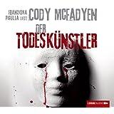 """Der Todesk�nstler: Thriller.  Lesungvon """"Cody McFadyen"""""""