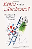 img - for Ethics after Auschwitz?: Primo Levi's and Elie Wiesel's Response (American University Studies) book / textbook / text book