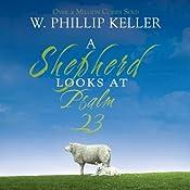 A Shepherd Looks at Psalm 23 | [W. Phillip Keller]