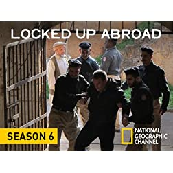 Locked Up Abroad, Season 6