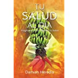Tu Salud Al Dia (Spanish Edition) by Heredia, Damian (2013) Paperback