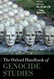The Oxford Handbook of Genocide Studies (Oxford Handbooks)