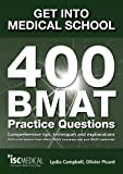 Get into Medical School. 400 BMAT Practice Questions. With contributions from official BMAT examiners and past BMAT candidates. by Lydia Campbell, Olivier Picard on 01/07/2011 1st (first) edition Olivier Picard Lydia Campbell