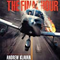 The Final Hour: The Homelanders, Book 4 (       UNABRIDGED) by Andrew Klavan Narrated by Joshua Swanson