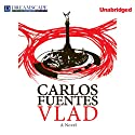 Vlad (       UNABRIDGED) by Carlos Fuentes, Alejandro Branger (translator) Narrated by Robert Fass