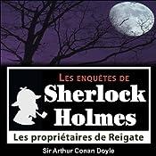 Les propriétaires de Reigate (Les enquêtes de Sherlock Holmes 38) | Arthur Conan Doyle