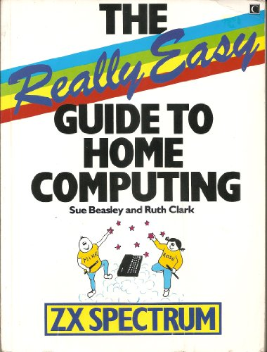 Really Easy Guide to Home Computing: Spectrum