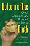 img - for Bottom of the Ninth: Great Contemporary Baseball Short Stories (Writing Baseball) book / textbook / text book