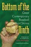 Bottom of the Ninth: Great Contemporary Baseball Short Stories (Writing Baseball) (0809325055) by McNally, John
