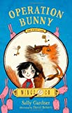 Operation Bunny: The Fairy Detective Agency's First Case (Wings & Co) (0805098925) by Gardner, Sally