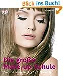 Die gro�e Make-up-Schule: Profitechni...
