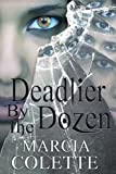 Deadlier by the Dozen, a Dark Urban Fantasy