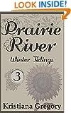 Prairie River #3: Winter Tidings