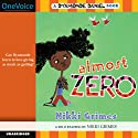 Almost Zero: A Dyamonde Daniel Book, Book 3 Audiobook by Nikki Grimes Narrated by Nikki Grimes