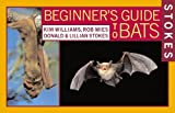 img - for Stokes Beginner's Guide to Bats   [STOKES BEGINNERS GT BATS] [Paperback] book / textbook / text book
