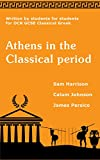 Athens in the Classical Period: Also includes support for the OCR GCSE Ancient Greek exam specification.