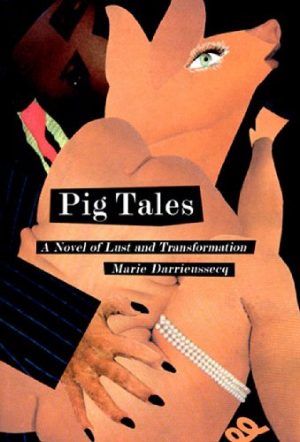 Pig Tales: A Novel of Lust and Transformation (New Press...