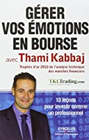 Gérer vos émotions en bourse avec Thami Kabbaj : 13 leçons pour investir comme un professionnel