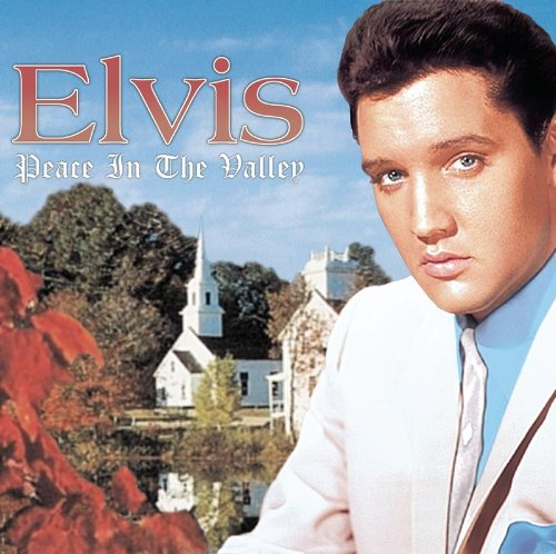 Elvis Presley - Peace in the Valley The Complete Gospel Recordings - Zortam Music