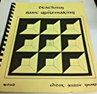 Teaching Basic Quiltmaking, Revised by…
