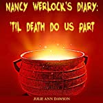 Nancy Werlock's Diary: 'Til Death Do Us Part | Julie Ann Dawson