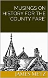 img - for Musings on History for the 'County Fare' book / textbook / text book