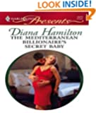 The Mediterranean Billionaire's Secret Baby (The Italian Husbands Book 26)