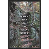 A Man's Way through the Twelve Steps ~ Dan Griffin