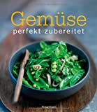 Gemüse - perfekt zubereitet