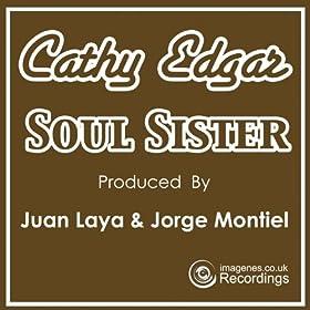 Soul Sister featuring Cathy Edgar (Vocal): Juan Laya ...