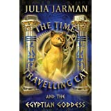 The Time-travelling Cat and the Egyptian Goddessby Julia Jarman