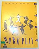 Workplay: Playing to Learn and Learning to Play (0925652121) by Carmine Consalvo