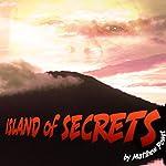 Island of Secrets | Matthew Power