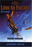 OCR Law in Focus: AS Level Answer Book