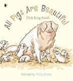Dick King-Smith All Pigs Are Beautiful