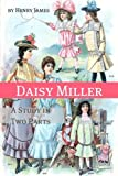 Image of Daisy Miller: A Study in Two Parts (Annotated - Includes Essay and Biography)