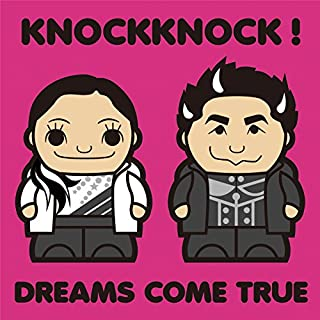 KNOCKKNOCK! ノック・ノック(DREAMS COME TRUE)