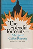 img - for The splendid torments: A novel (A Cass Canfield book) book / textbook / text book