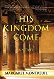 img - for His Kingdom Come book / textbook / text book