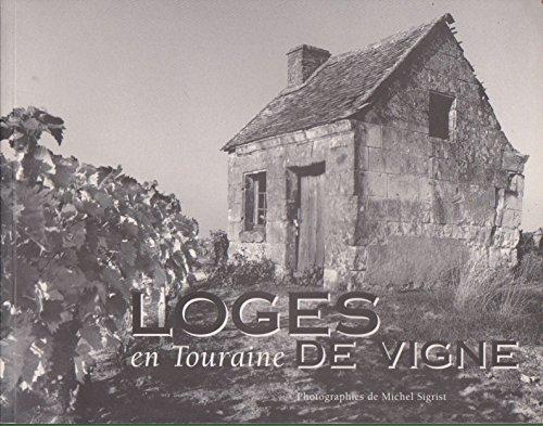 Loges de vigne en Touraine