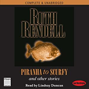 Piranha to Scurfy and Other Stories | [Ruth Rendell]