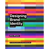 Designing Brand Identity: An Essential Guide for the Whole Branding Teamby Alina Wheeler