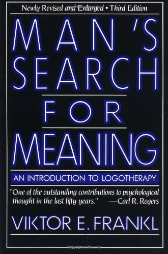 Man's Search for Meaning  An Introduction to Logotherapy, Viktor E. Frankl