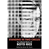 Standing In Two Circles: The Collected Works of Boyd Rice ~ Boyd Rice