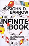 TheInfinite BookA Short Guide to the Boundless, Timeless and Endless (0099443724) by John D. Barrow