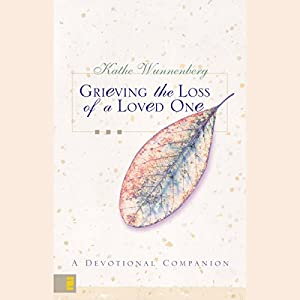 Grieving the Loss of a Loved One Audiobook